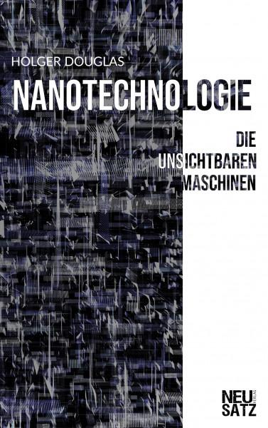 Nanotechnologie: Die unsichtbaren Maschinen